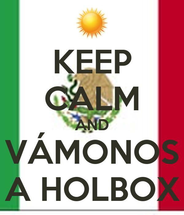 KEEP CALM AND VÁMONOS A HOLBOX