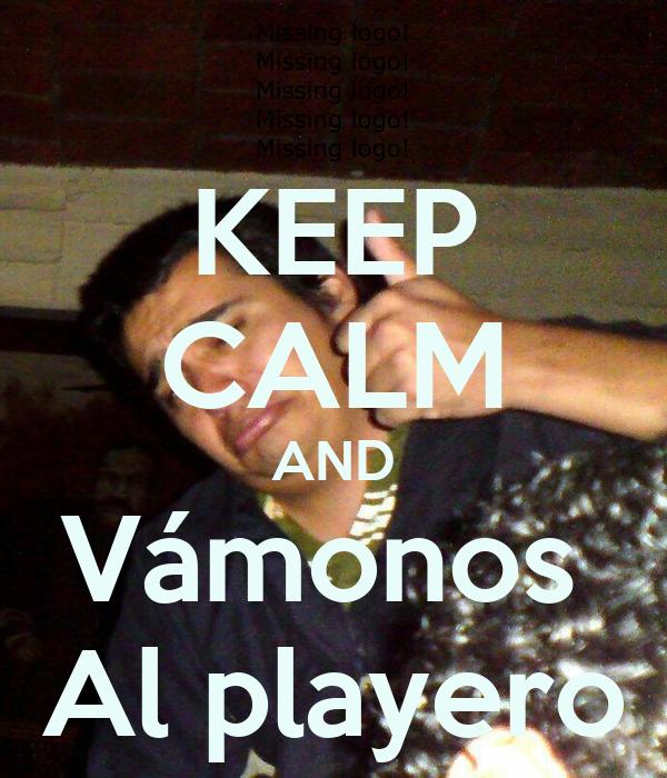 KEEP CALM AND Vámonos  Al playero