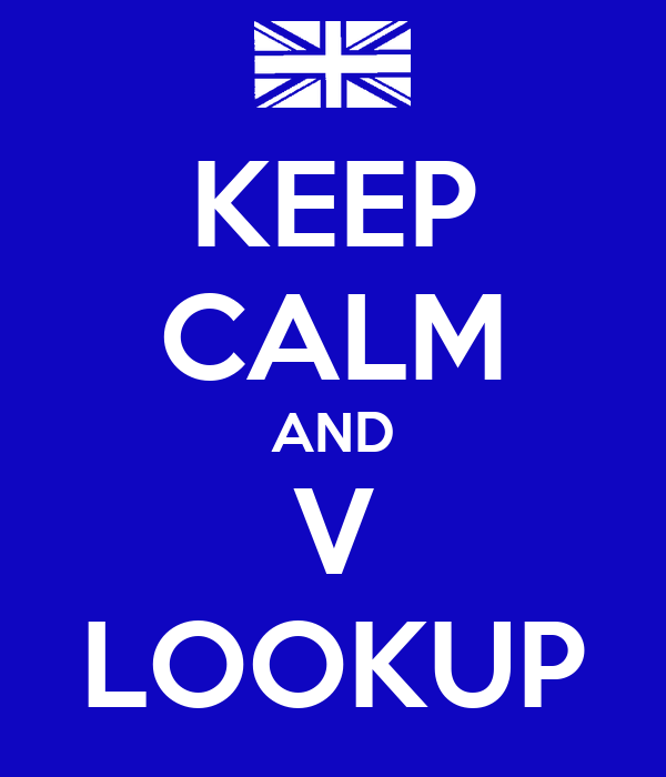 KEEP CALM AND V LOOKUP