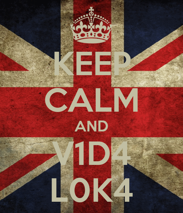 KEEP CALM AND V1D4 L0K4