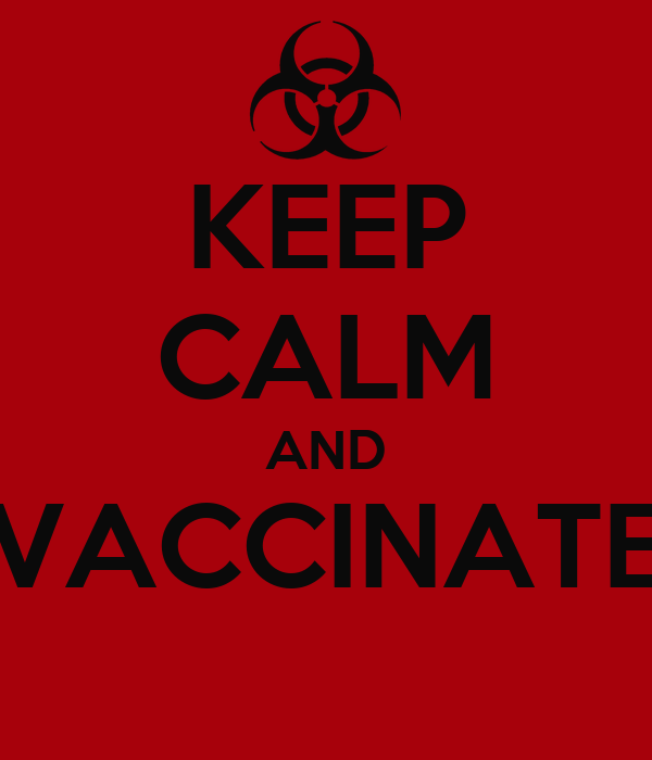 KEEP CALM AND VACCINATE