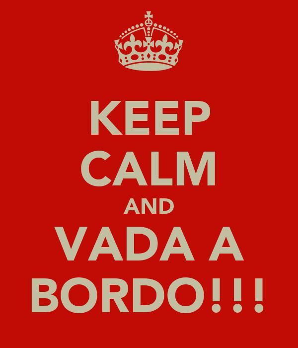 KEEP CALM AND VADA A BORDO!!!