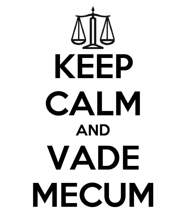 KEEP CALM AND VADE MECUM