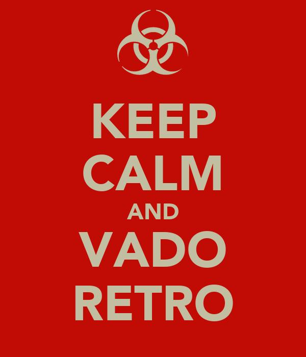 KEEP CALM AND VADO RETRO