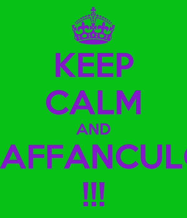 KEEP CALM AND VAFFANCULO !!!