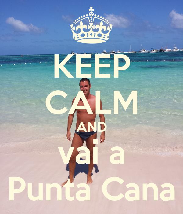 KEEP CALM AND vai a Punta Cana