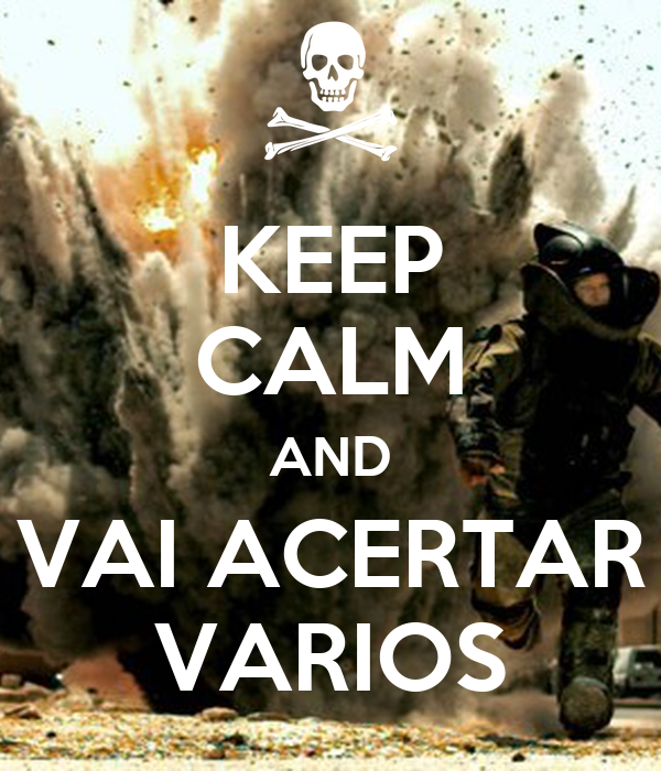 KEEP CALM AND VAI ACERTAR VARIOS