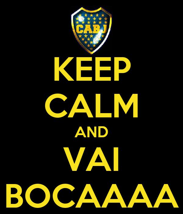 KEEP CALM AND VAI BOCAAAA
