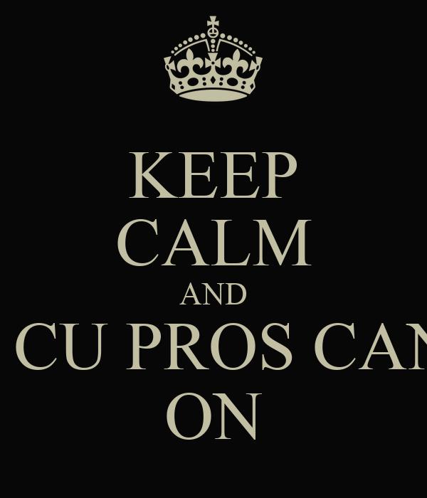 KEEP CALM AND VAI DA O CU PROS CANADENCE ON
