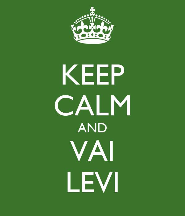 KEEP CALM AND VAI LEVI