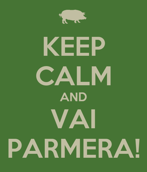 KEEP CALM AND VAI PARMERA!