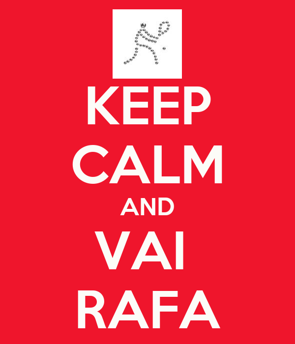 KEEP CALM AND VAI  RAFA