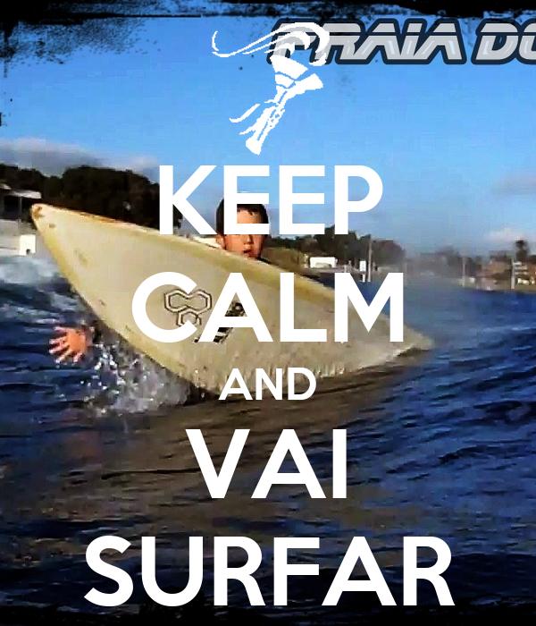 KEEP CALM AND VAI SURFAR