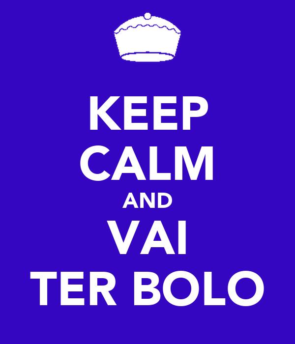 KEEP CALM AND VAI TER BOLO