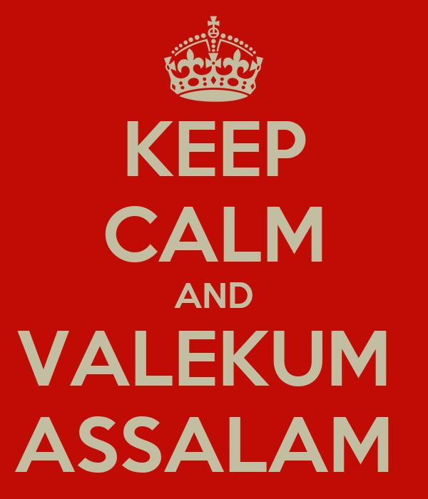 KEEP CALM AND VALEKUM  ASSALAM