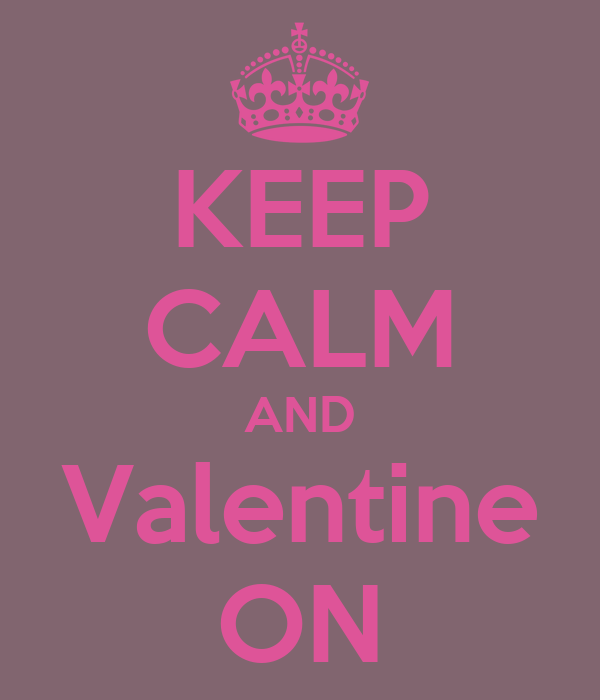 KEEP CALM AND Valentine ON