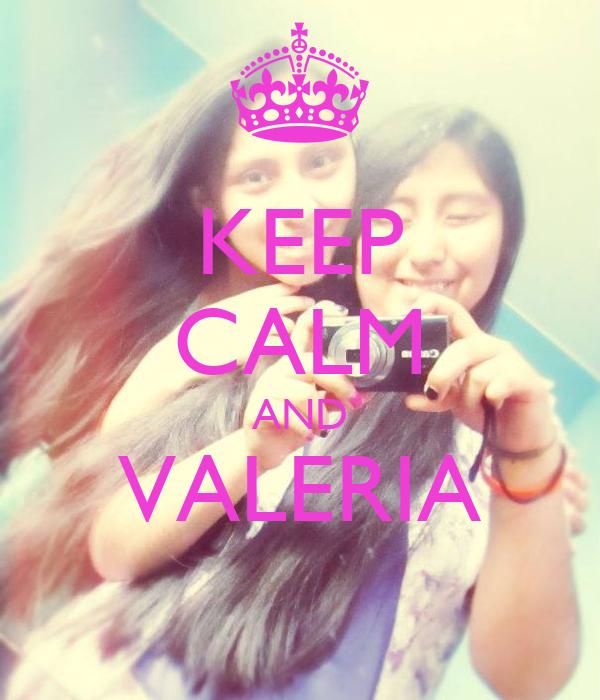 KEEP CALM AND VALERIA