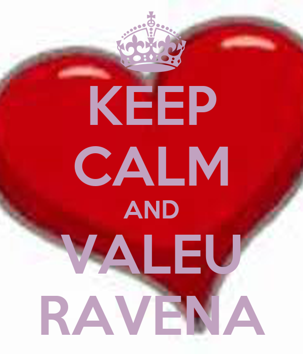 KEEP CALM AND VALEU RAVENA