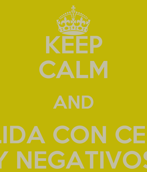KEEP CALM AND VALIDA CON CEROS Y NEGATIVOS