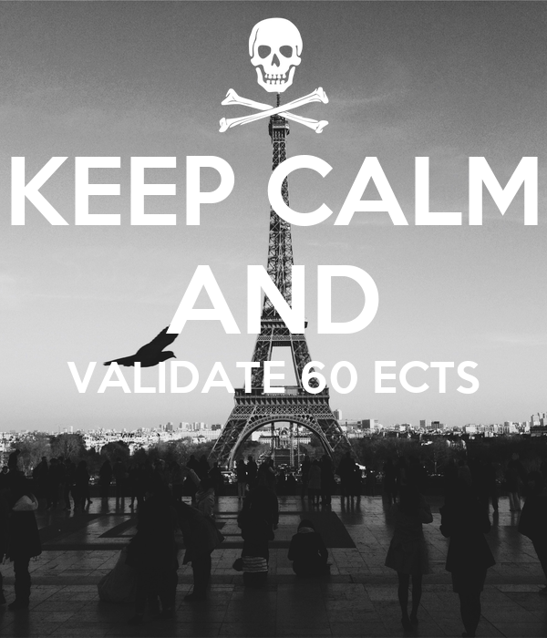 KEEP CALM AND VALIDATE 60 ECTS