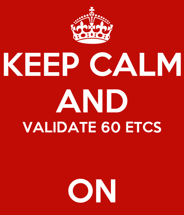 KEEP CALM AND VALIDATE 60 ETCS  ON
