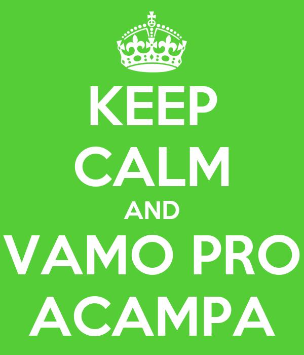 KEEP CALM AND VAMO PRO ACAMPA