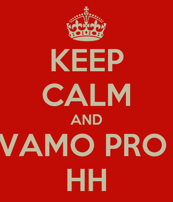 KEEP CALM AND VAMO PRO  HH