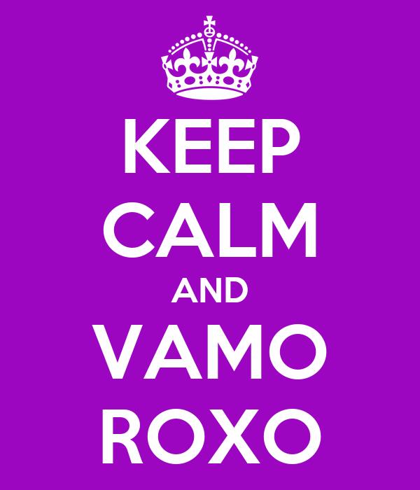 KEEP CALM AND VAMO ROXO