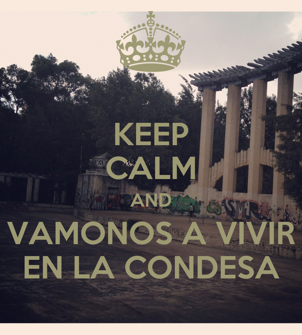 KEEP CALM AND VAMONOS A VIVIR EN LA CONDESA