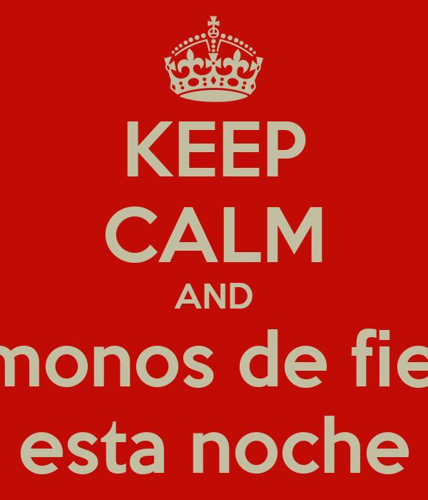KEEP CALM AND Vamonos de fiesta esta noche