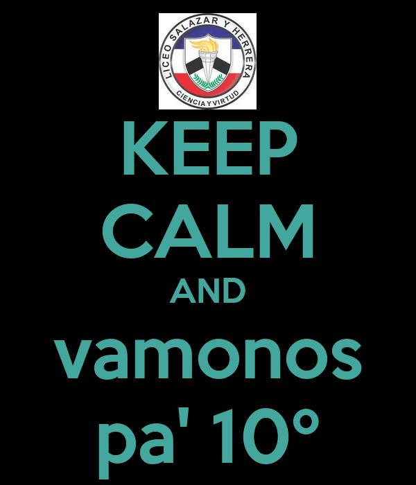 KEEP CALM AND vamonos pa' 10º