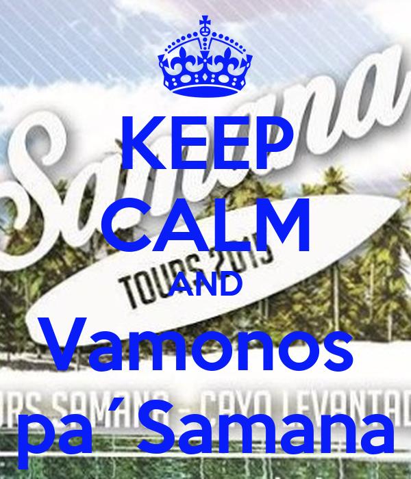 KEEP CALM AND Vamonos  pa´Samana