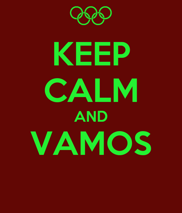 KEEP CALM AND VAMOS