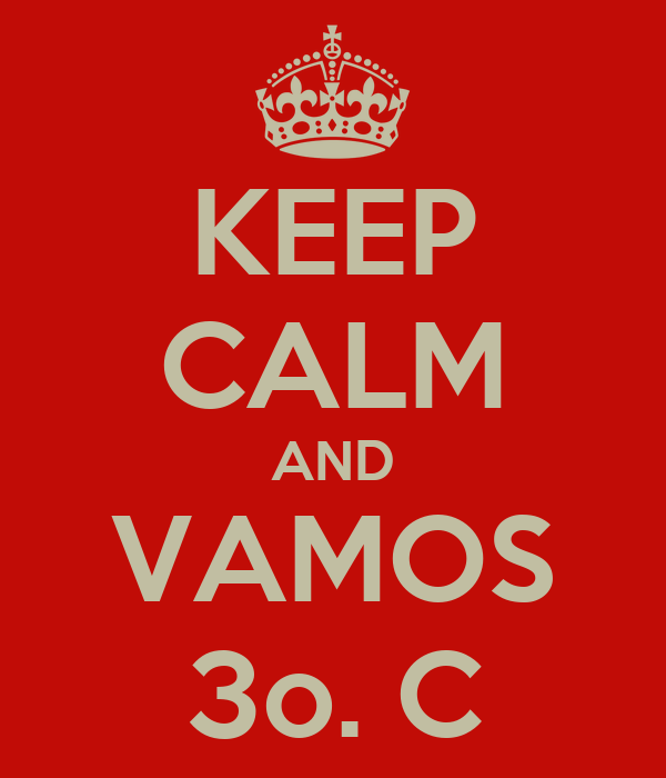 KEEP CALM AND VAMOS 3o. C