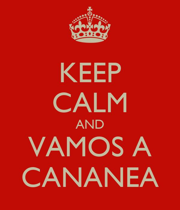 KEEP CALM AND VAMOS A CANANEA