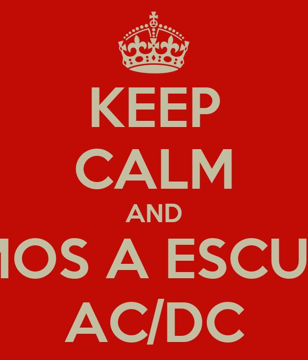 KEEP CALM AND VAMOS A ESCUHAR AC/DC