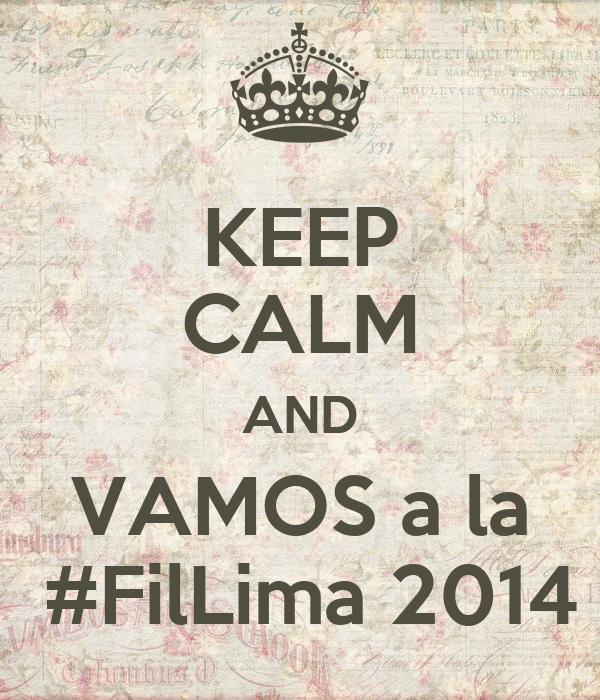 KEEP CALM AND VAMOS a la  #FilLima 2014