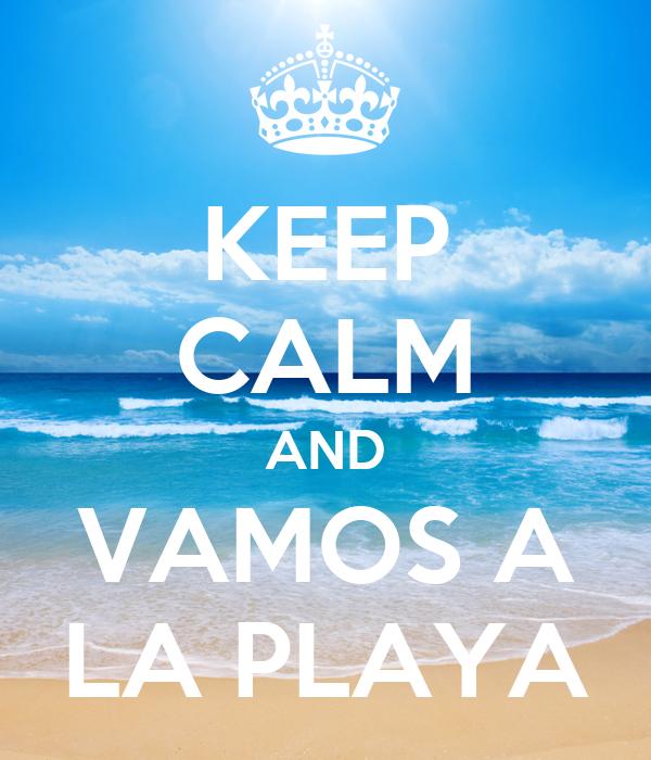 keep calm and vamos a la playa poster meaghan keep calm o matic. Black Bedroom Furniture Sets. Home Design Ideas