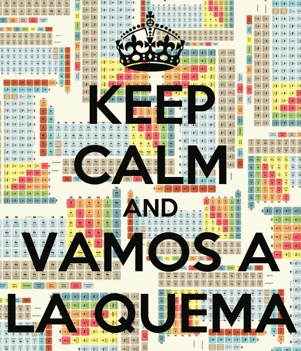 KEEP CALM AND VAMOS A LA QUEMA
