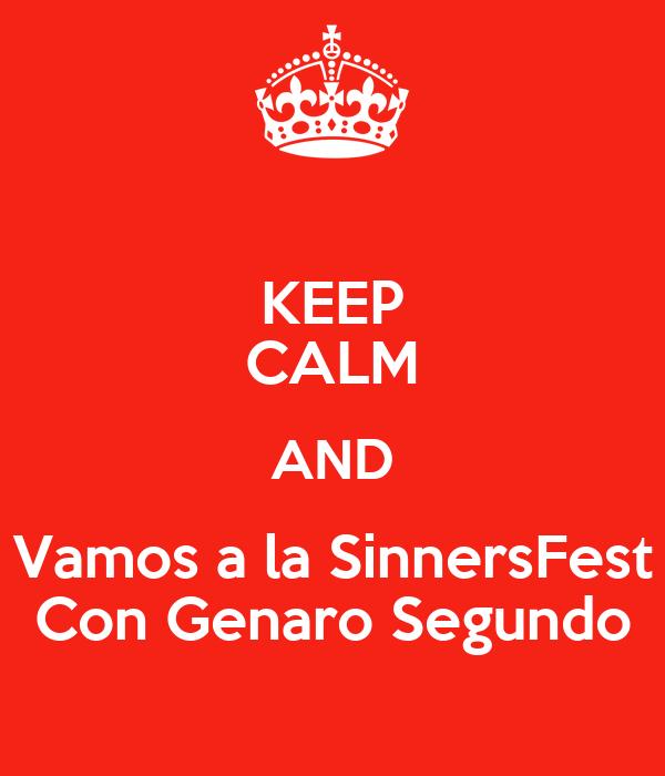 KEEP CALM AND Vamos a la SinnersFest Con Genaro Segundo