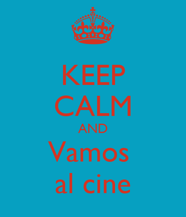 KEEP CALM AND Vamos  al cine