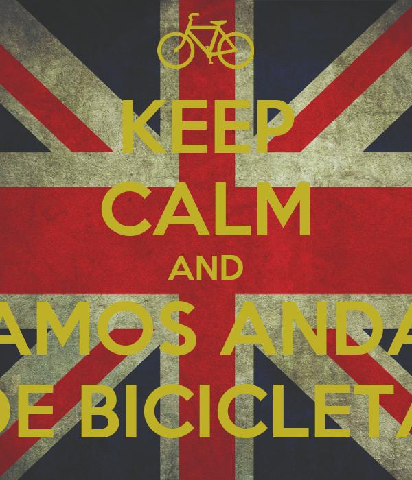 KEEP CALM AND VAMOS ANDAR DE BICICLETA