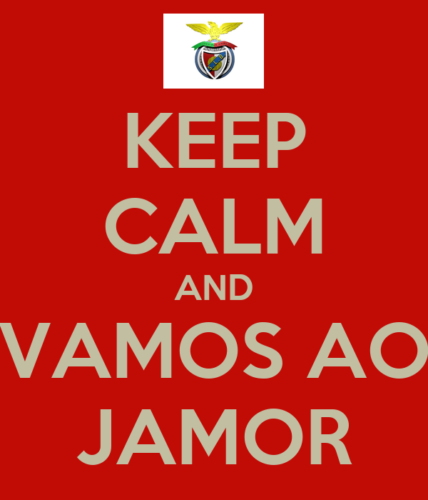 KEEP CALM AND VAMOS AO JAMOR