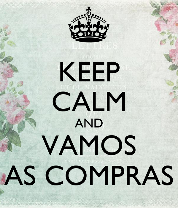 KEEP CALM AND VAMOS AS COMPRAS