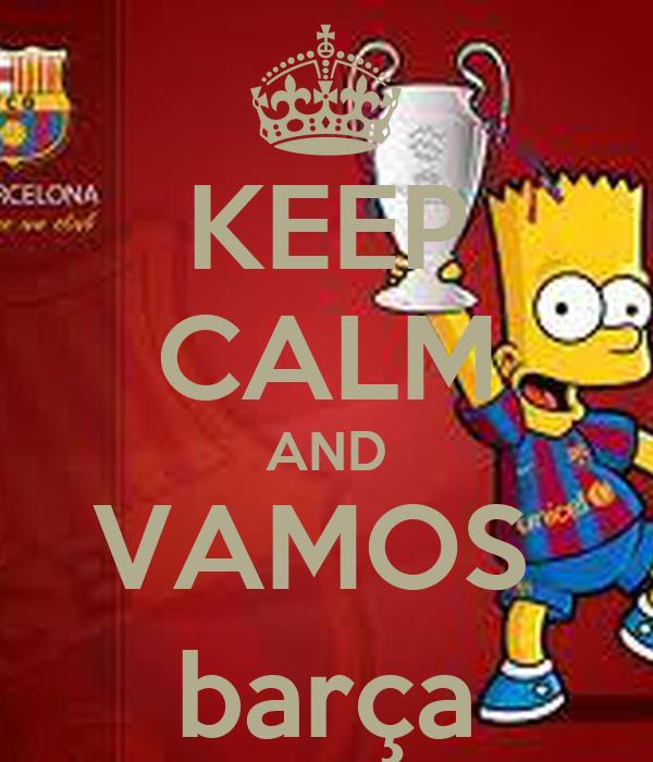 KEEP CALM AND VAMOS  barça