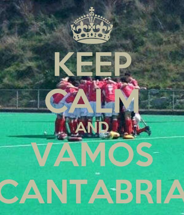 KEEP CALM AND VAMOS CANTABRIA