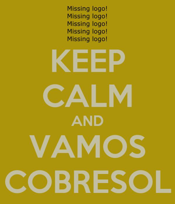KEEP CALM AND VAMOS COBRESOL