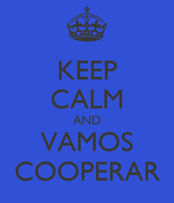 KEEP CALM AND VAMOS COOPERAR