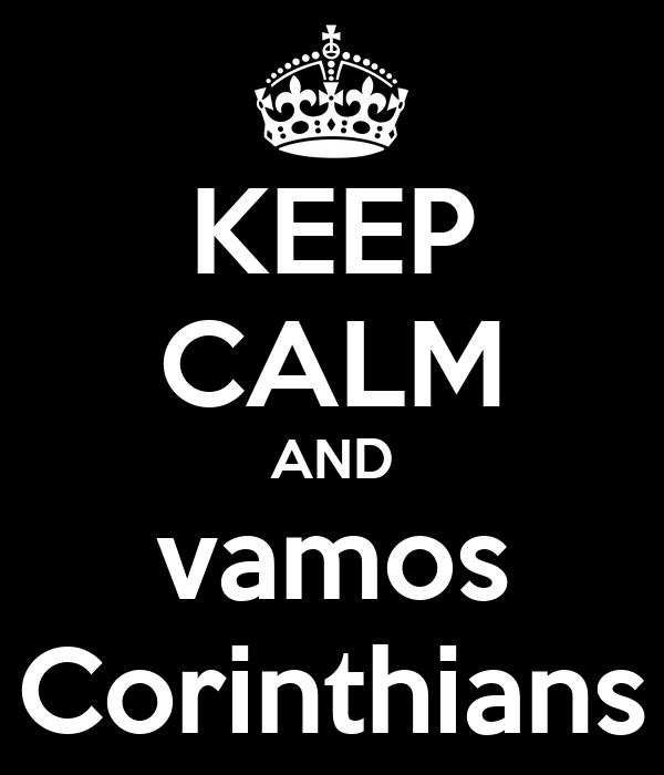KEEP CALM AND vamos Corinthians