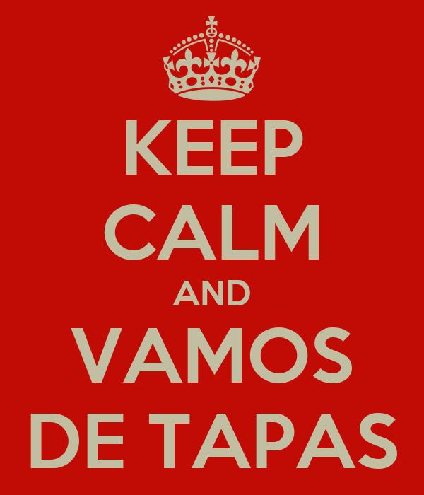 KEEP CALM AND VAMOS DE TAPAS